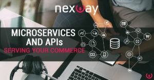 Microservices and APIs serving your commerce